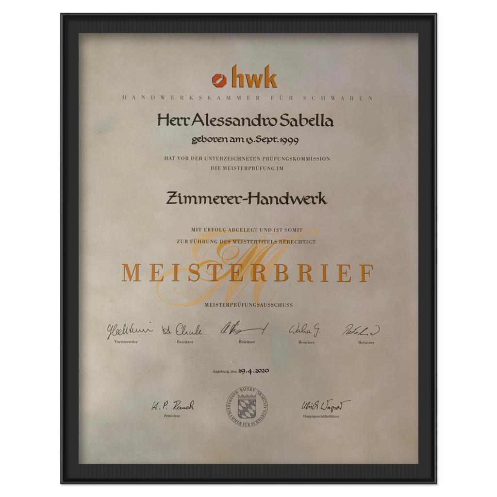 Alessandro Sabella's Meisterbrief verliehen von der Handwerkskammer für Schwaben (hwk) für die erfolgreich abgelegte Meisterprüfung im Zimmerer-Handwerk (29.04.2020)